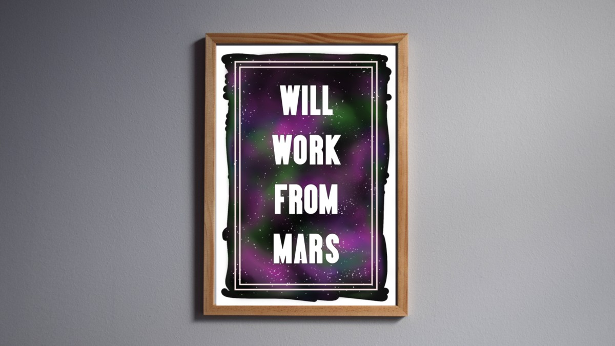 Download Will Work from Mars - A4 High Resolution Printable