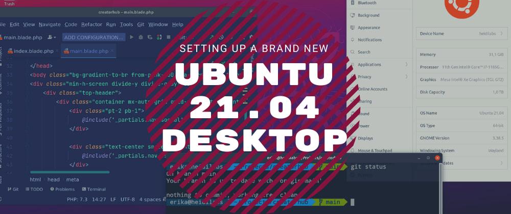 Setting Up a Fresh Ubuntu 21.04 Desktop as Personal Computer