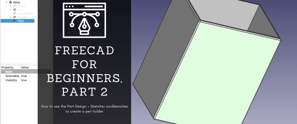 How to Create a Pen Holder on FreeCAD Using the Sketcher + Part Design Workbenches