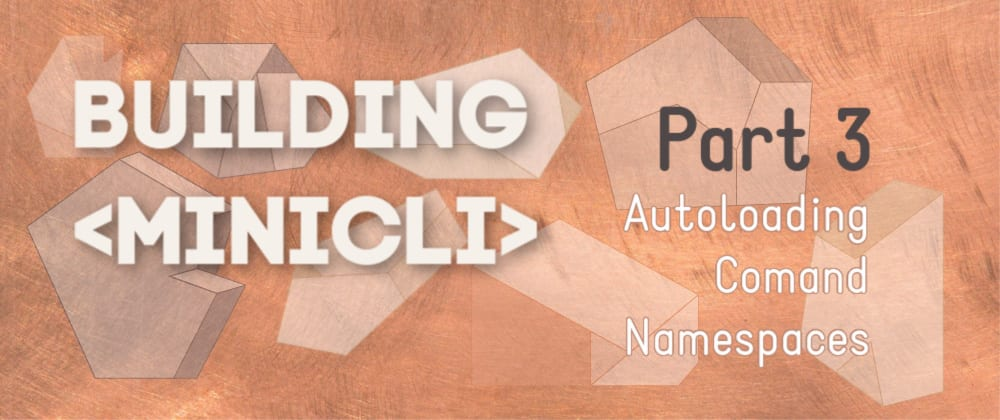 Building minicli: Autoloading Command Namespaces